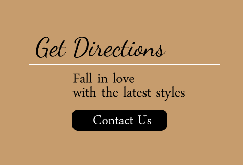 Get Directions | Fall in love with the latest styles | Visit Us
